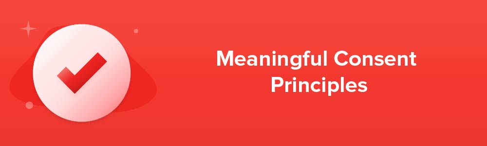 Meaningful Consent Principles