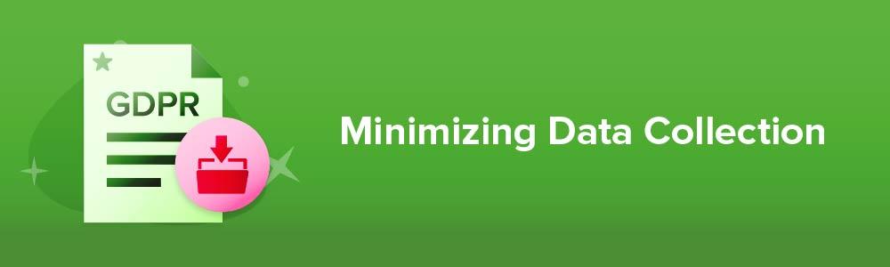 Minimizing Data Collection