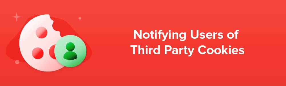 Notifying Users of Third Party Cookie