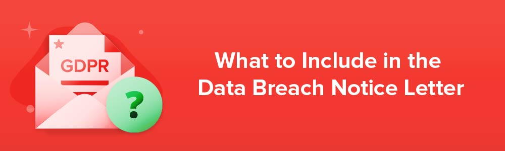 What to Include in the Data Breach Notice Letter