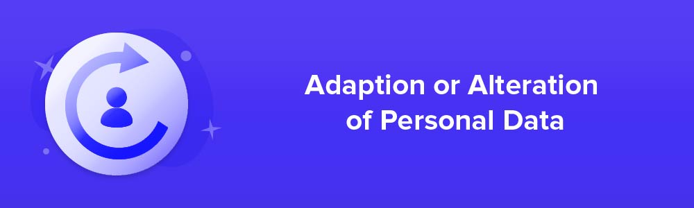 Adaption or Alteration of Personal Data