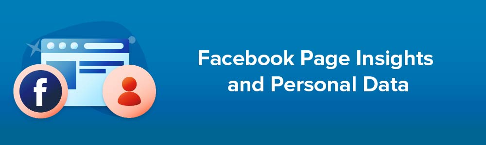 Facebook Page Insights and Personal Data