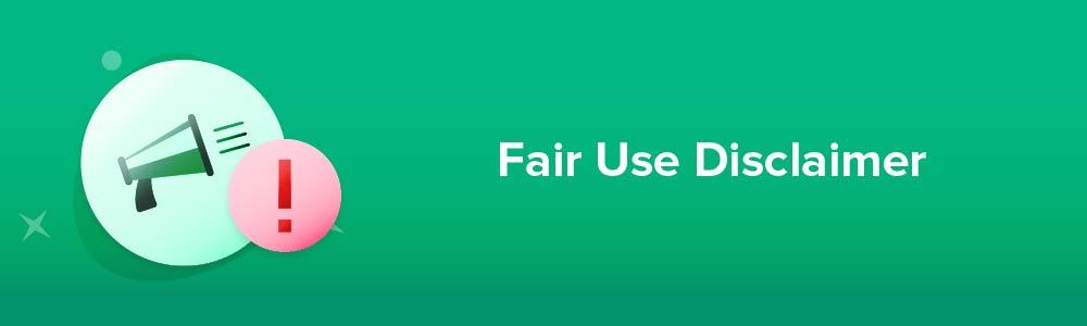 Fair Use Disclaimer