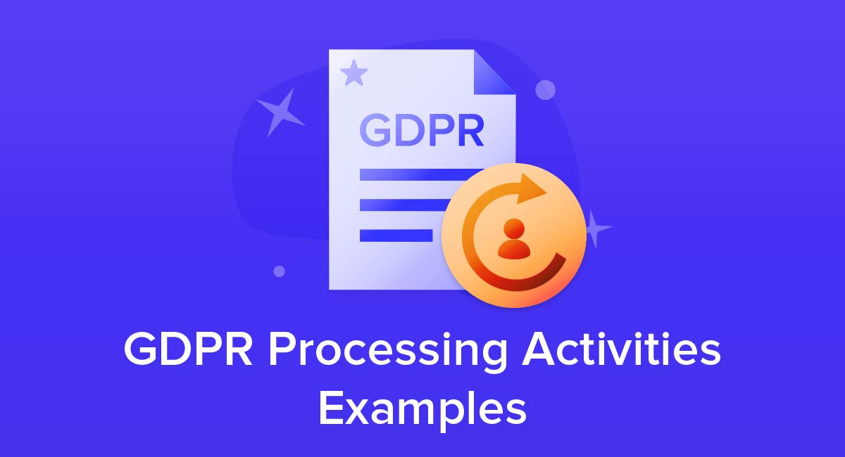 GDPR Processing Activities Examples
