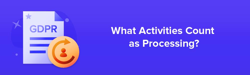 What Activities Count as Processing?