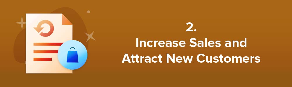 2. Increase Sales and Attract New Customers