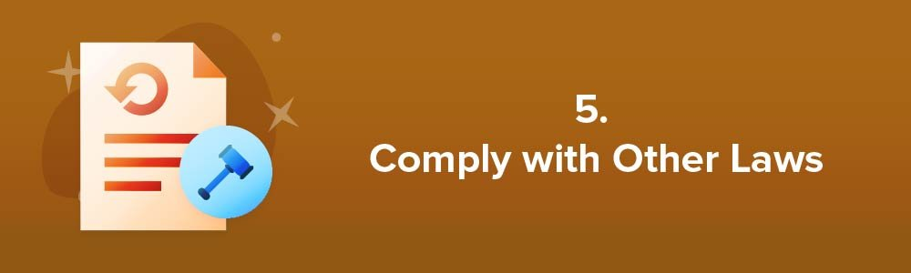 5. Comply with Other Laws