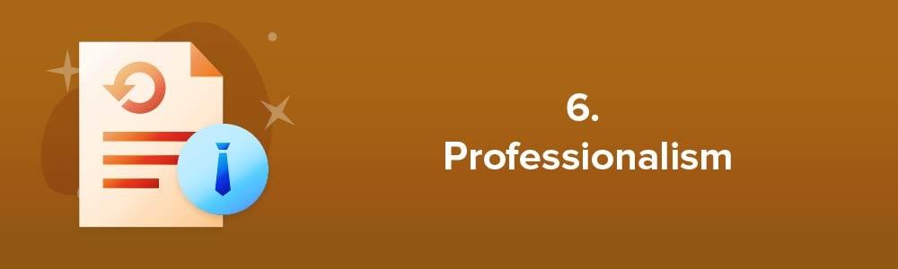 6. Professionalism