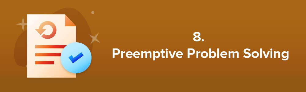 8. Preemptive Problem Solving