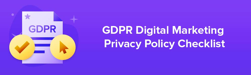 GDPR Digital Marketing Privacy Policy Checklist