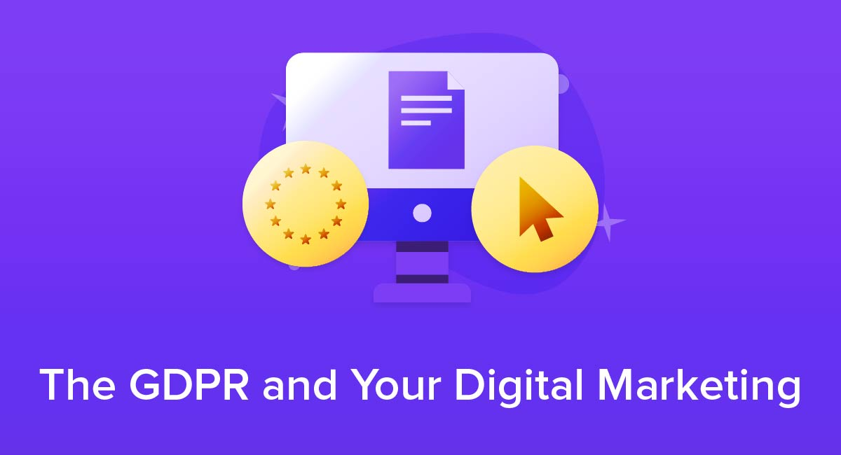 The GDPR and Your Digital Marketing