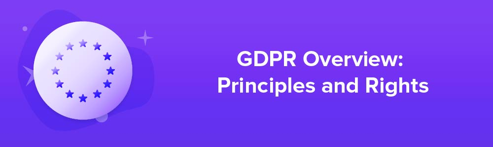 GDPR Overview: Principles and Rights