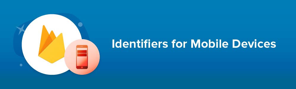 Identifiers for Mobile Devices