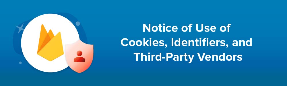 Notice of Use of Cookies, Identifiers, and Third-Party Vendors
