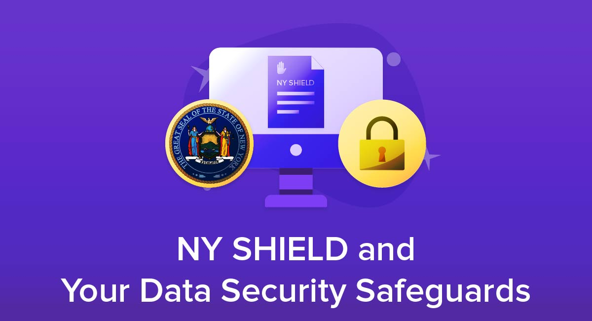 NY SHIELD and Your Data Security Safeguards