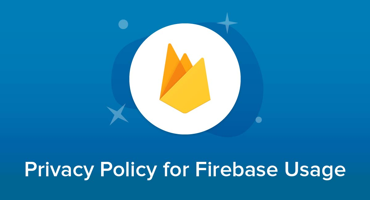 Privacy Policy for Firebase Usage