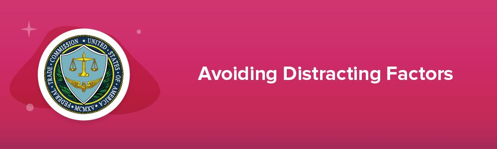 Avoiding Distracting Factors