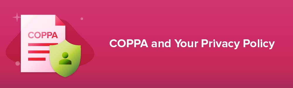 COPPA and Your Privacy Policy