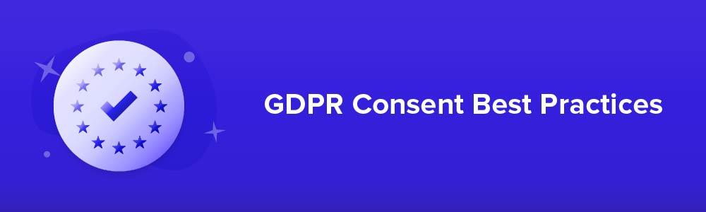 GDPR Consent Best Practices