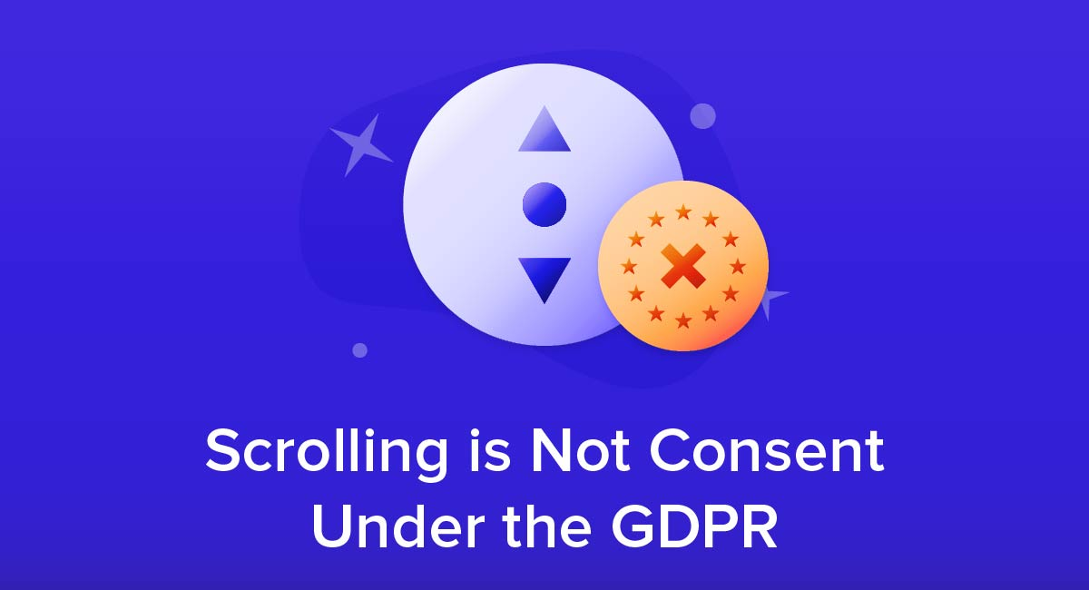 Scrolling is Not Consent Under the GDPR