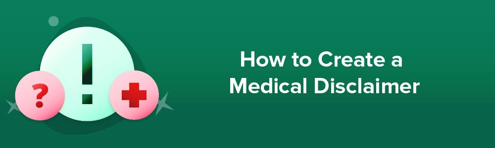 How to Create a Medical Disclaimer