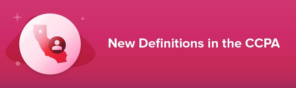 New Definitions in the CCPA