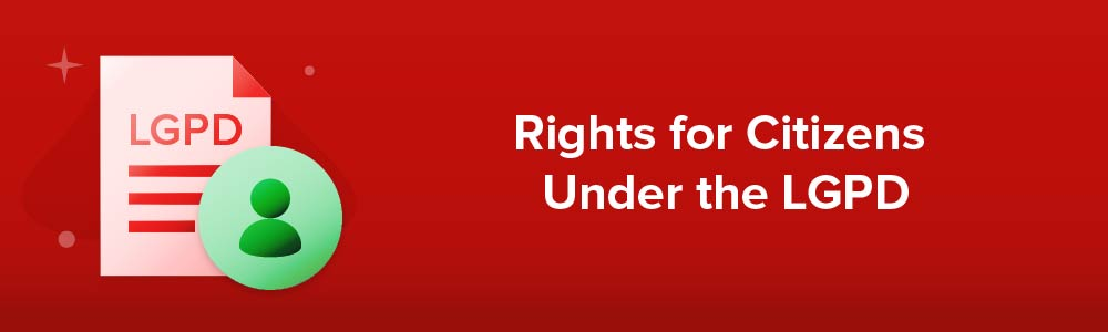 Rights for Citizens Under the LGPD