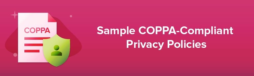 Sample COPPA-Compliant Privacy Policies