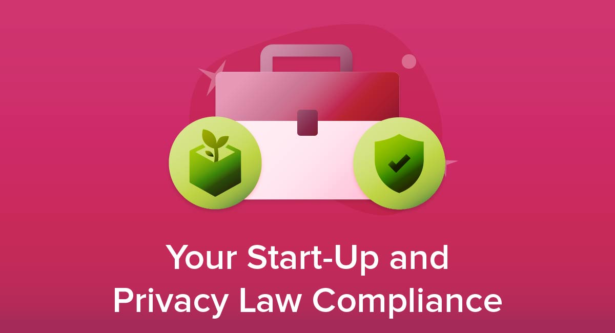 Your Start-Up and Privacy Law Compliance