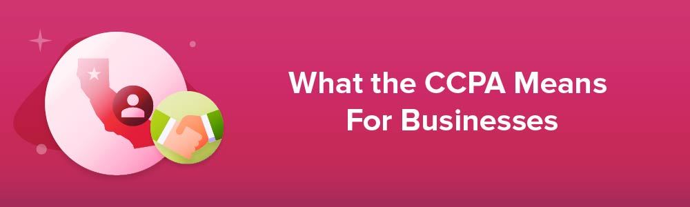 What the CCPA Means For Businesses