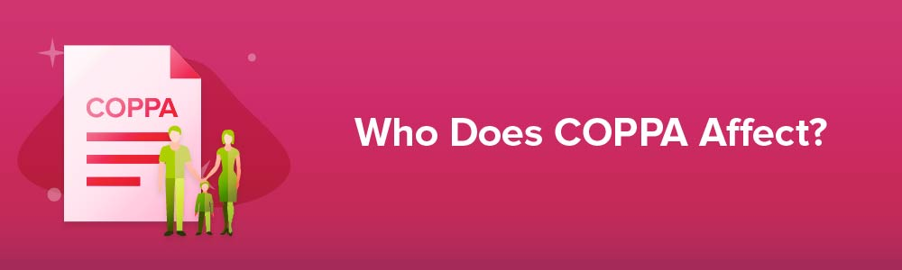 Who Does COPPA Affect?