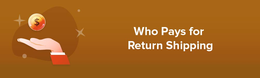 Who Pays for Return Shipping