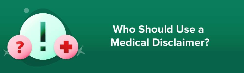Who Should Use a Medical Disclaimer?