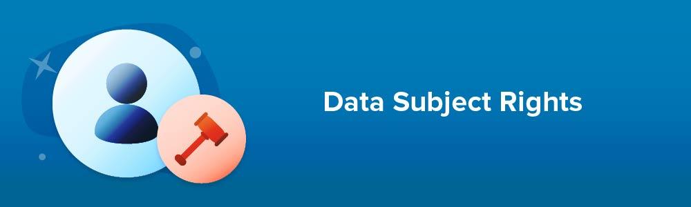 Data Subject Rights