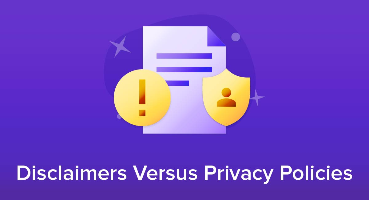 Disclaimers Versus Privacy Policies