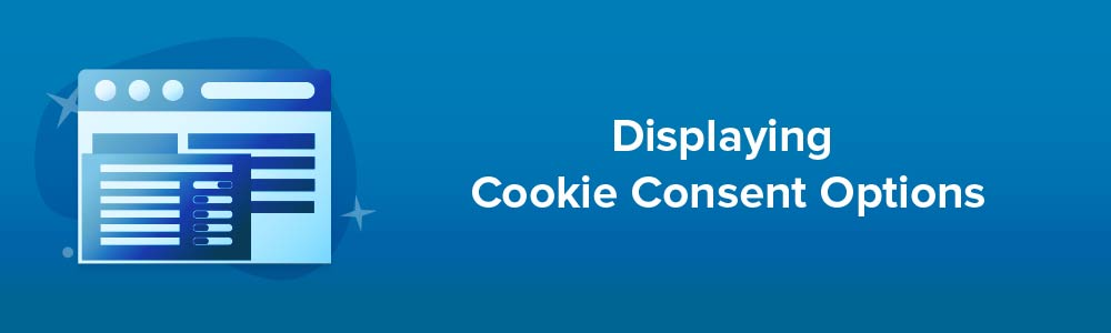 Displaying Cookie Consent Options