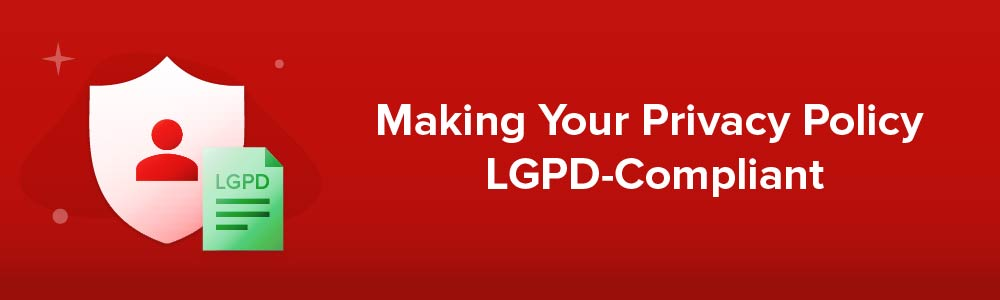 Making Your Privacy Policy LGPD-Compliant