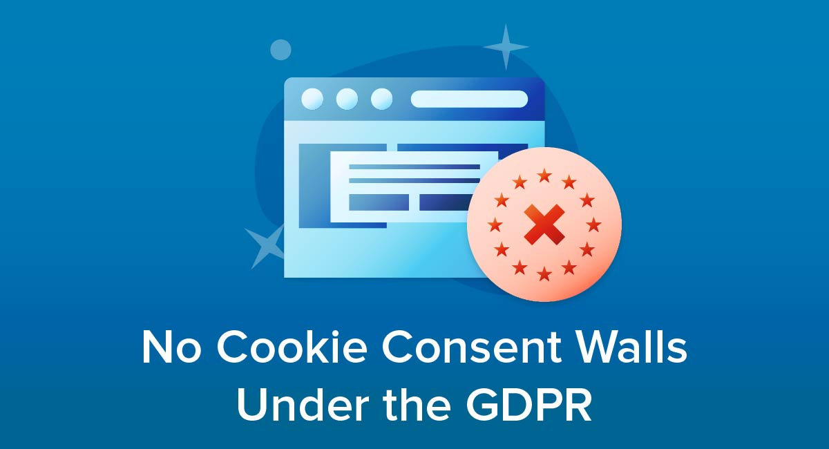 No Cookie Consent Walls Under the GDPR
