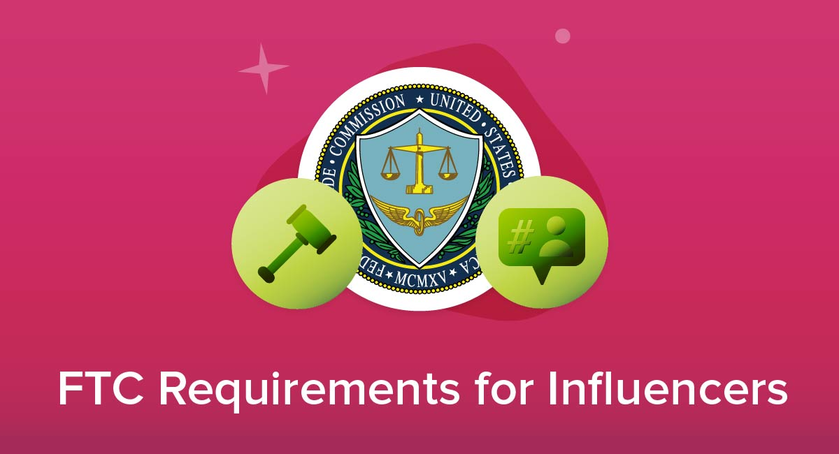 FTC Requirements for Influencers