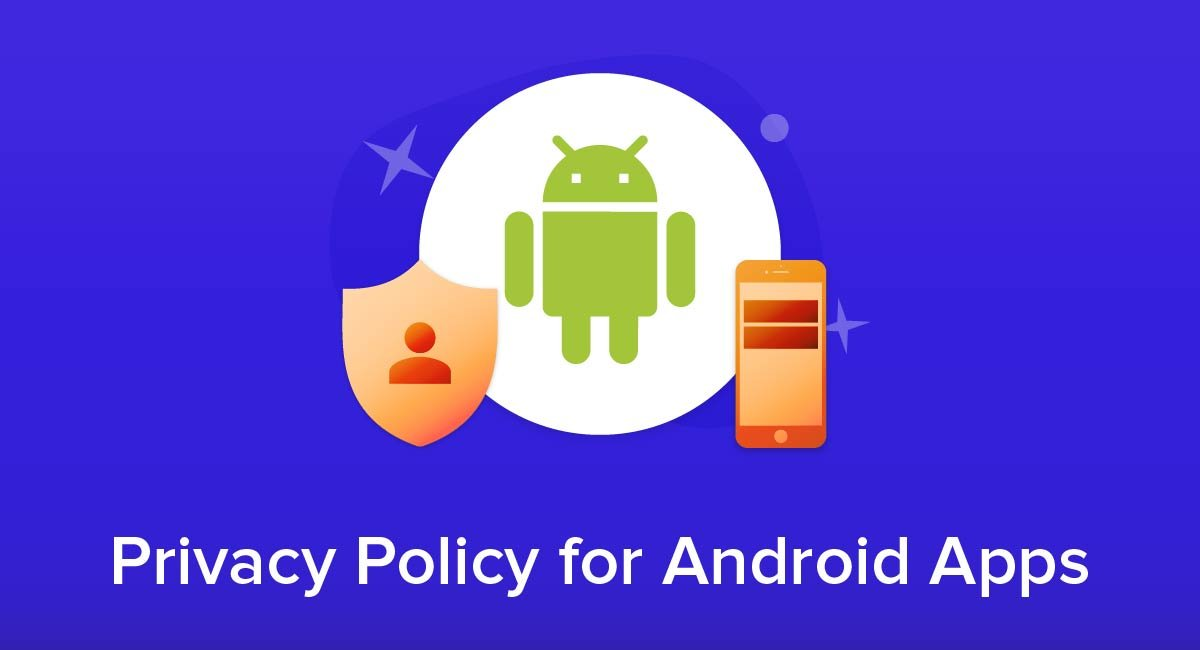 Privacy Policy for Android Apps