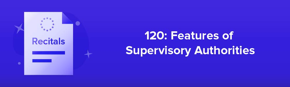 120: Features of Supervisory Authorities