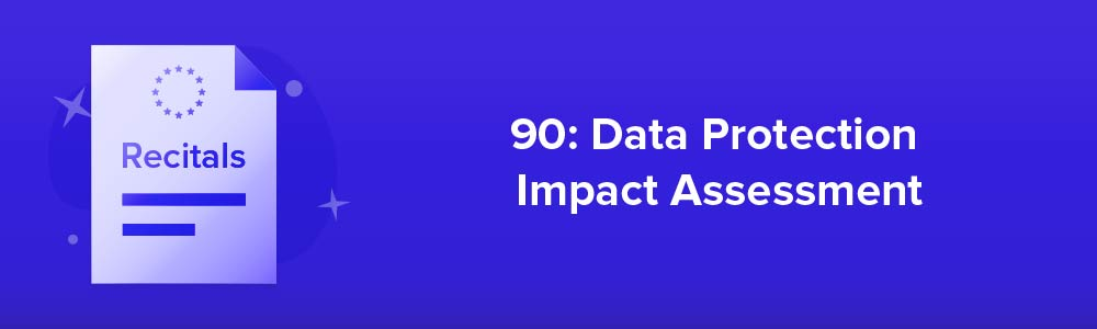 90: Data Protection Impact Assessment
