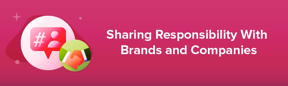 Sharing Responsibility With Brands and Companies