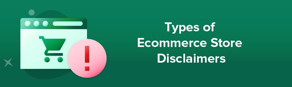 Types of Ecommerce Store Disclaimers