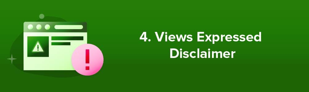 4. Views Expressed Disclaimer