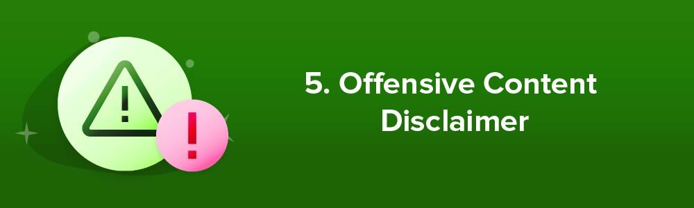 5. Offensive Content Disclaimer