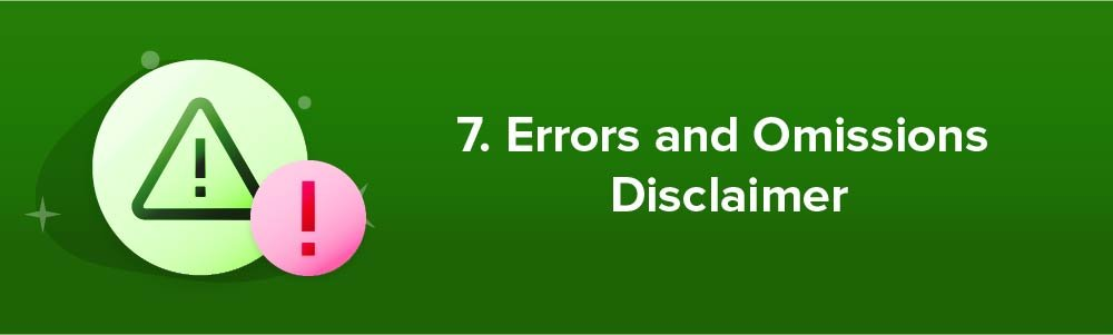 7. Errors and Omissions Disclaimer