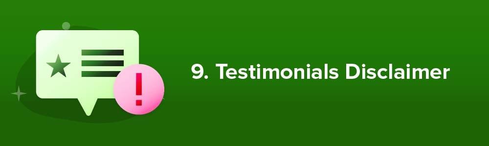 9. Testimonials Disclaimer