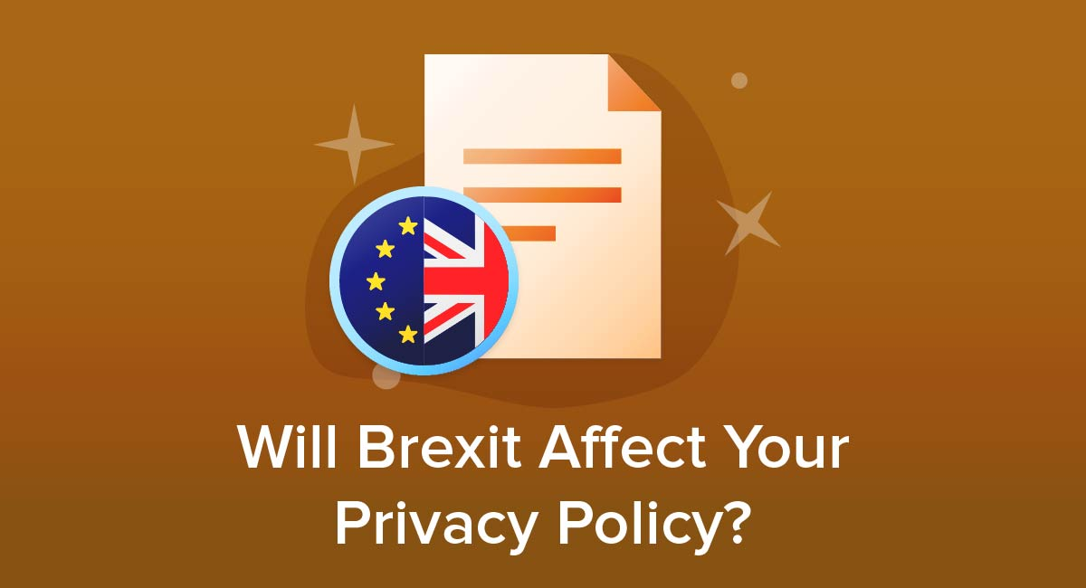 Will Brexit Affect Your Privacy Policy?