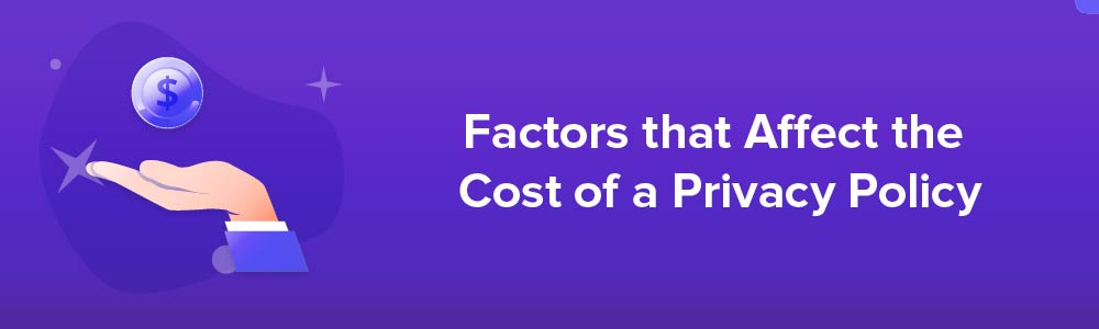 Factors that Affect the Cost of a Privacy Policy